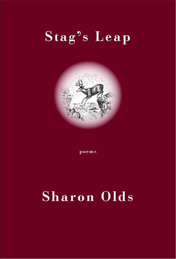 Stag's Leap - Poems ebook by Sharon Olds