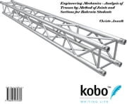 Engineering Mechanics - Analysis of Trusses by Method of Joints and Sections for Bahrain Students