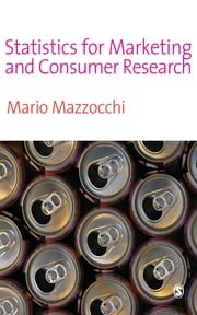 Statistics for Marketing and Consumer Research ebook by Mario Mazzocchi