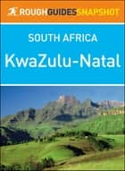 KwaZulu-Natal (Rough Guides Snapshot South Africa) ebook by Rough Guides
