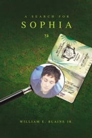 A Search for Sophia ebook by William E. Blaine Jr.