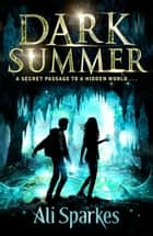 Dark Summer ebook by Ali Sparkes