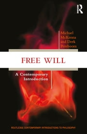 Free Will - A Contemporary Introduction ebook by Michael McKenna,Derk Pereboom