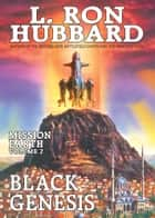 Black Genesis: Mission Earth Volume 2 ebook by L. Ron Hubbard