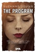 The program - Che cosa sei disposta a fare per salvare i tuoi ricordi? ebook by Suzanne Young