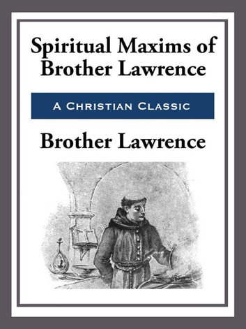 Spiritual Maxims of Brother Lawrence ebook by Brother Lawrence