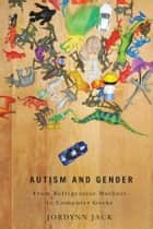 Autism and Gender ebook by Jordynn Jack