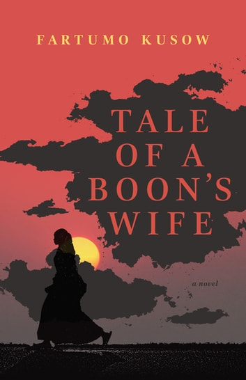 Tale of a Boon's Wife ebook by Fartumo Kusow