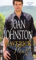 Maverick Heart - A Novel ebook by