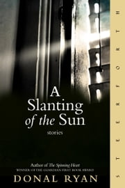 A Slanting of the Sun - Stories ebook by Donal Ryan