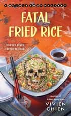 Fatal Fried Rice - A Noodle Shop Mystery ebook by Vivien Chien