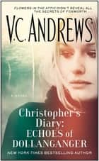 Christopher's Diary: Echoes of Dollanganger eBook by V.C. Andrews