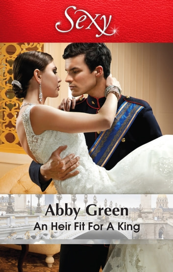 An Heir Fit For A King ebook by ABBY GREEN