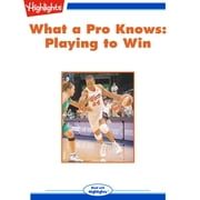 Playing to Win - What a Pro Knows audiobook by Christine Louise Hohlbaum