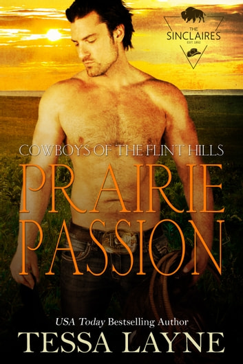 Prairie Passion - Cowboys of the Flint Hills ebook by Tessa Layne