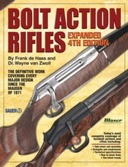 Bolt Action Rifles Expended - 4th Edition ebook by Wayne Zwoll