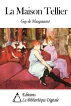 La Maison Tellier ebook by Guy de Maupassant