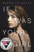 If I Was Your Girl ebook de