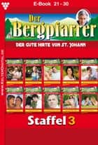 Der Bergpfarrer Staffel 3 - Heimatroman - E-Book 21-30 ebook by Toni Waidacher