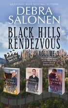 Black Hills Rendezvous III - Volume 3, (Books 8-10) ebook by Debra Salonen