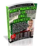 Money-Making Tips for Small Business eBook ebook by American Home Business