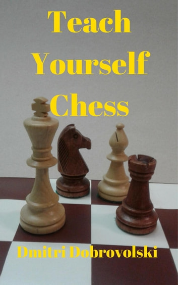 Teach Yourself Chess ebook by Dmitri Dobrovolski