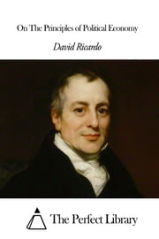 On The Principles of Political Economy ebook by David Ricardo