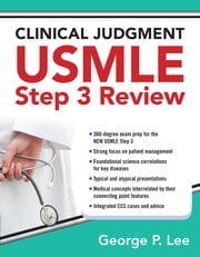 Clinical Judgment USMLE Step 3 Review ebook by George Lee