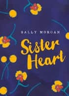 Sister Heart ebook by Sally Morgan