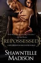 Repossessed ebook by Shawntelle Madison