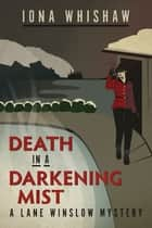 Death in a Darkening Mist ebook by Iona Whishaw