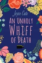 An Unholy Whiff of Death ebook by Joyce Cato
