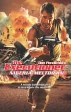 Nigeria Meltdown eBook by Don Pendleton