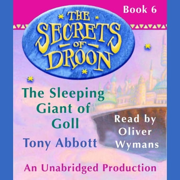 The Secrets of Droon #6: The Sleeping Giant of Goll audiobook by Tony Abbott