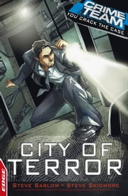 Crime Team: City of Terror - EDGE ebook by Steve Barlow,Steve Skidmore,David Cousens