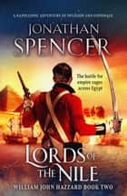 Lords of the Nile - An epic Napoleonic adventure of invasion and espionage ebook by Jonathan Spencer