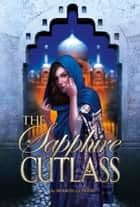 The Sapphire Cutlass ebook by Sharon Gosling