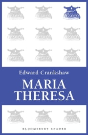 Maria Theresa ebook by Edward Crankshaw