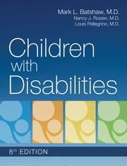 Children with Disabilities ebook by Mark Batshaw M.D., Nancy Roizen M.D., Dr. Louis Pellegrino M.D.,...