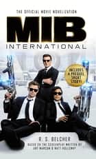 Men in Black International - The Official Movie Novelization ebook by R. S. Belcher