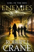 Enemies ebook by Robert J. Crane