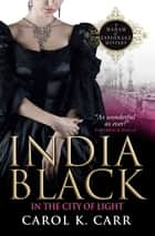 India Black in the City of Light ebook by Carol K. Carr