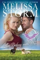 You Belong with Me ebook by Melissa Storm