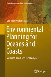 Environmental Planning for Oceans and Coasts - Methods, Tools, and Technologies ebook by Michelle Eva Portman