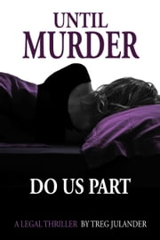 Until Murder Do Us Part ebook by Treg Julander