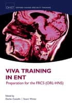 Viva Training in ENT: Preparation for the FRCS (ORL-HNS) ebook by Declan Costello,Stuart Winter