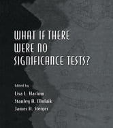What If There Were No Significance Tests? ebook by