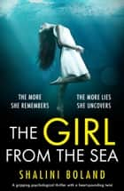 The Girl from the Sea - An absolutely gripping psychological thriller with a shocking twist ebook by Shalini Boland