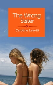 The Wrong Sister - Stories ebook by Caroline Leavitt