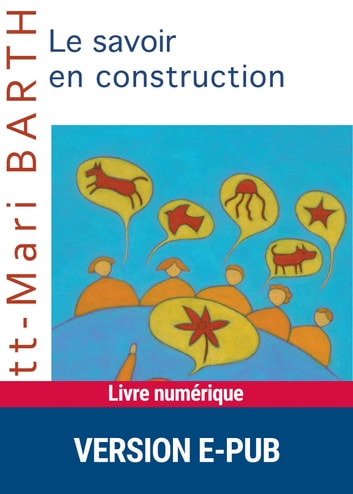 Le savoir en construction ebook by Britt-Mari Barth